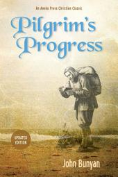 Pilgrim's Progress: Updated, Modern English. Includes Original Illustrations