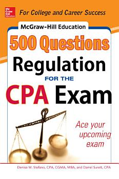 McGraw Hill Education 500 Regulation Questions for the CPA Exam PDF