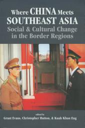 Where China Meets Southeast Asia: Social and Cultural Change in the Border Regions