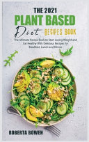 The 2021 Plant-Based Diet Recipes Book