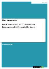 Das Kanzlerduell 2002 - Politisches Programm oder Persönlichkeitstest