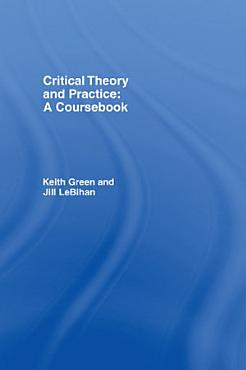 Critical Theory and Practice  A Coursebook PDF