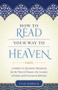 How to Read Your Way to Heaven PDF