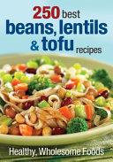 250 Best Beans  Lentils   Tofu Recipes PDF