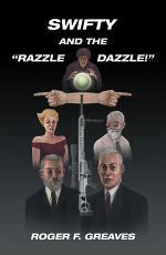 "Swifty and the ""Razzle Dazzle!"""