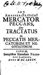 Mercator peccans: sive tractatus de peccatis mercatorum et negotiatorum