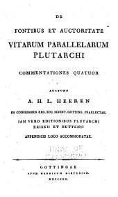 De fontibus et auctoritate Vitarum parallelarum Plutarchi commentationes quatuor