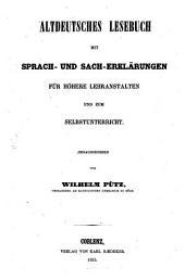 Altdeutsches Lesebuch: mit Sprach- und Sach-Erklärungen : für höhere Lehranstalten und zum Selbstunterricht