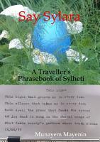Say Sylara A Traveller s Phrasebook of Sylheti PDF