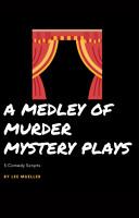 A Medley Of Murder Mystery Plays PDF