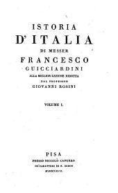 Istoria d'Italia di messer Francesco Guicciardini: alla miglior lezione ridotta, Volume 1