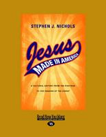 Jesus Made in America  A Cultural History from the Puritans to the Passion of the Christ PDF