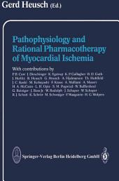 Pathophysiology and Rational Pharmacotherapy of Myocardial Ischemia