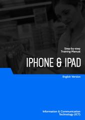 IPHONE & IPAD: Step by Step Training Manual