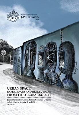 Urban Space: experiences and Reflections from the Global South
