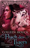 Fluch des Tigers   Eine unsterbliche Liebe PDF