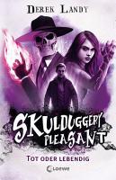 Skulduggery Pleasant  Band 14    Tot oder lebendig PDF