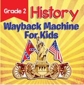 Grade 2 History: Wayback Machine For Kids: This Day In History Book 2nd Grade
