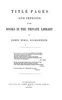 Titlepages and imprints of the books in the private library of J  M Kie  Kilmarnock PDF