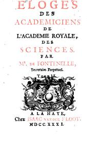 Eloges des academiciens de l'Academie Royale, des sciences: Volume2