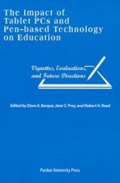 The Impact of Tablet PCs and Pen-based Technology on Education: Vignettes, Evaluations, and Future Directions