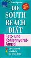 Die South Beach Di  t   Fett  und Kohlenhydrat Ampel PDF