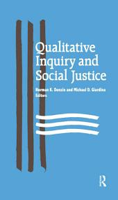 Qualitative Inquiry and Social Justice: Toward a Politics of Hope