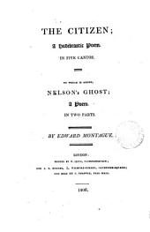 The citizen; a Hudibrastic poem. To which is added, Nelson's ghost