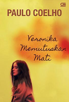 Veronika Memutuskan Mati  Veronika Decides to Die  PDF