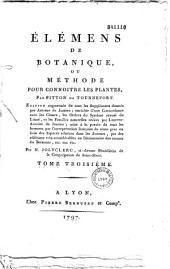 Élémens de botanique, par Pitton de Tournefort,... édition augmentée... par N. Jolyclerc