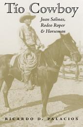 Tío Cowboy: Juan Salinas, Rodeo Roper and Horseman
