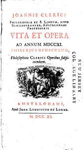 Joannis Clerici ... vita et opera: an annum MCCCXI : amici ejus opusculum