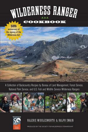 Wilderness Ranger Cookbook