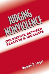 Judging Nonviolence: The Dispute Between Realists and Idealists