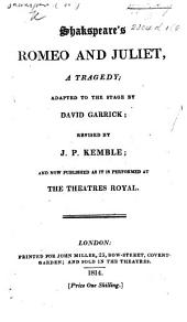Romeo and Juliet ... With alterations by Garrick. As performed at the Theatres Royal, Drury Lane and Covent Garden. Printed ... from the prompt book. With remarks by Mrs. Inchbald