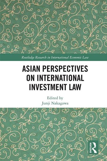 Asian Perspectives on International Investment Law PDF