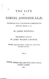 The Life of Samuel Johnson: Including His Tour to the Hebrides, Correspondence with Mrs. Thrale, &c. &c