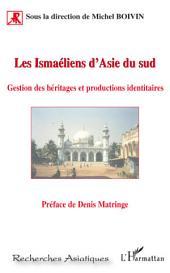 Les Ismaéliens d'Asie du sud: Gestion des héritages et productions identitaires