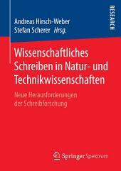 Wissenschaftliches Schreiben in Natur- und Technikwissenschaften: Neue Herausforderungen der Schreibforschung