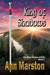 King of Shadows: The Rune Blades of Celi, Book 5