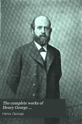 The Complete Works of Henry George ...