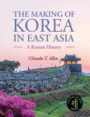 The Making of Korea in East Asia