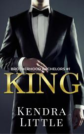 King: A Brotherhood Bachelors Novel #1