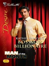 Bossman Billionaire: A Billionaire Romance