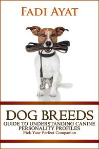Dog Breeds  Guide to Understanding Canine Personality Profiles PDF