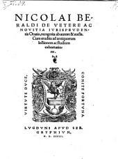 De vetere ac novitia jurisprudentia oratio, recognita ab autore & aucta