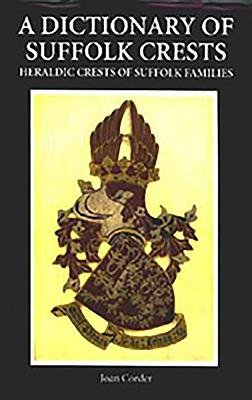 A Dictionary of Suffolk Crests PDF