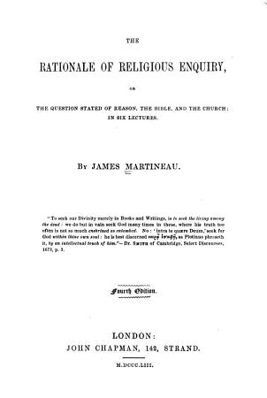 The Rationale of Religious Enquiry  Or  The Question Stated of Reason  the Bible  and the Church PDF