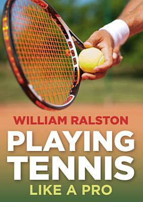 Playing Tennis Like a Pro
