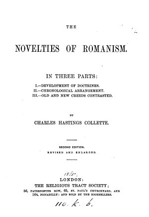The novelties of Romanism  addressed to dr  Goss